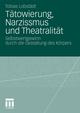 Tätowierung, Narzissmus und Theatralität