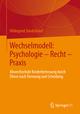 Wechselmodell: Psychologie, Recht, Praxis