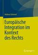 Europäische Integration im Kontext des Rechts