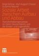 Soziale Arbeit zwischen Aufbau und Abbau