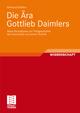 Die Ära Gottlieb Daimlers