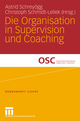 Die Organisation in Supervision und Coaching
