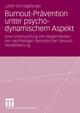 Burnout-Prävention unter psychodynamischem Aspekt