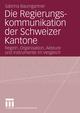 Die Regierungskommunikation der Schweizer Kantone