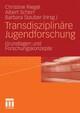 Transdisziplinäre Jugendforschung