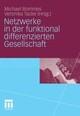 Netzwerke in der funktional differenzierten Gesellschaft