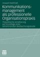 Kommunikationsmanagement als professionelle Organisationspraxis