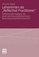 LehrerInnen als 'Reflective Practitioner'