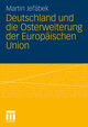 Deutschland und die Osterweiterung der Europäischen Union