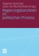 Regierungskanzleien im politischen Prozess