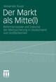 Der Markt als Mitte(l)