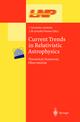 Current Trends in Relativistic Astrophysics