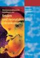 Molekularmedizinische Grundlagen von fetalen und neonatalen Erkrankungen