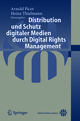 Distribution und Schutz digitaler Medien durch Digital Rights Management