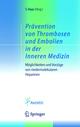 Prävention von Thrombosen und Embolien in der Inneren Medizin
