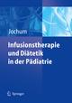 Infusionstherapie und Diätetik in der Pädiatrie