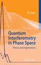 Quantum Interferometry in Phase Space