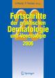Fortschritte der praktischen Dermatologie und Venerologie 2006