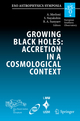 Growing Black Holes: Accretion in a Cosmological Context