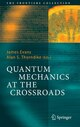 Quantum Mechanics at the Crossroads