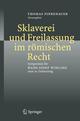 Sklaverei und Freilassung im römischen Recht