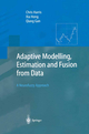 Adaptive Modelling Estimation and Fusion from Data