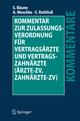 Kommentar zur Zulassungsverordnung für Vertragsärzte und Vertragszahnärzte (Ärzte-ZV, Zahnärzte-ZV)