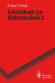 Arbeitsbuch zur Elektrotechnik 2