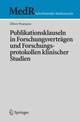 Publikationsklauseln in Forschungsverträgen und Forschungsprotokollen klinischer Studien