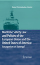 Maritime Safety Law and Policies of the European Union and the United States of America: Antagonism or Synergy?