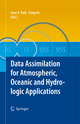 Data Assimilation for Atmospheric, Oceanic and Hydrologic Applications