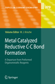 Metal Catalyzed Reductive C-C Bond Formation