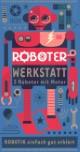 Roboter Werkstatt