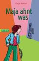 Maja ahnt was