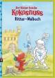 Der kleine Drache Kokosnuss - Ritter-Malbuch