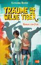 Träume sind wie wilde Tiger