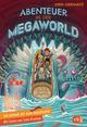 Ich schenk dir eine Geschichte - Abenteuer in der Megaworld
