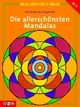 Die allerschönsten Mandalas