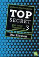 Top Secret. Die Rivalen