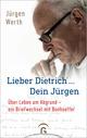 Lieber Dietrich ... Dein Jürgen