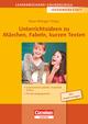 Unterrichtsideen zu Märchen, Fabeln, kurzen Texten