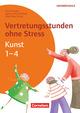 Vertretungsstunden ohne Stress - Kunst 1-4