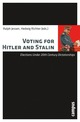 Voting for Hitler and Stalin