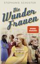 Die Wunderfrauen - Freiheit im Angebot