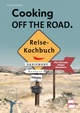 COOKING OFF THE ROAD. Reisekochbuch