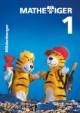 Mathetiger 1 - 1. Schuljahr Ausgabe für alle Bundesländer, außer Bayern