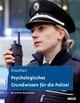 Psychologisches Grundwissen für die Polizei