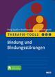 Therapie-Tools Bindung und Bindungsstörungen