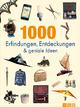 1000 Erfindungen, Entdeckungen und geniale Ideen