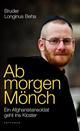 Ab morgen Mönch
